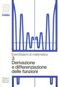 Foto Cover di Derivazione e differenziazione delle funzioni, Libro di Guido Casadio, edito da Pitagora