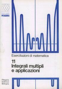 Foto Cover di Integrali multipli e applicazioni, Libro di Guido Casadio, edito da Pitagora
