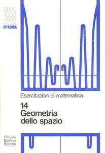 Foto Cover di Geometria dello spazio, Libro di Bruno D'Amore, edito da Pitagora