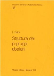 Foto Cover di Struttura dei p-gruppi abeliani, Libro di Luigi Salce, edito da Pitagora