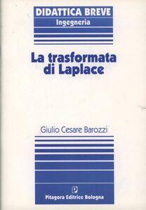 Foto Cover di La trasformata di Laplace, Libro di G. Cesare Barozzi, edito da Pitagora