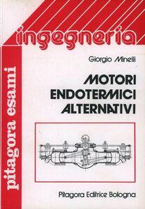 Foto Cover di Motori endotermici alternativi, Libro di Giorgio Minelli, edito da Pitagora