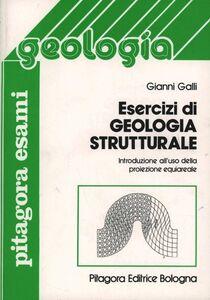 Foto Cover di Esercizi di geologia strutturale, Libro di Gianni Galli, edito da Pitagora