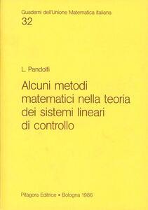 Alcuni metodi metematici nella teoria dei sistemi lineari di controllo