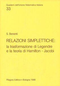 Foto Cover di Relazioni simplettiche: la trasformazione di Legendre e la teoria di Hamilton-Jacobi, Libro di Sergio Benenti, edito da Pitagora
