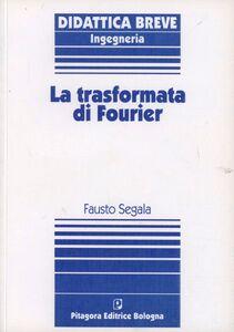 Libro La trasformata di Fourier Fausto Segala