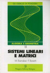 Foto Cover di Sistemi lineari e matrici, Libro di Marilena Barnabei,Flavio Bonetti, edito da Pitagora