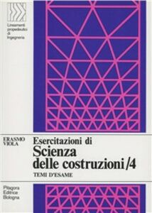 Foto Cover di Esercitazioni di scienza delle costruzioni. Vol. 4, Libro di Erasmo Viola, edito da Pitagora