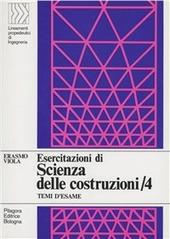 Esercitazioni di scienza delle costruzioni. Vol. 4