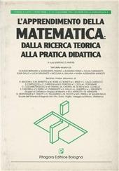 L' apprendimento della matematica: dalla ricerca teorica alla pratica didattica
