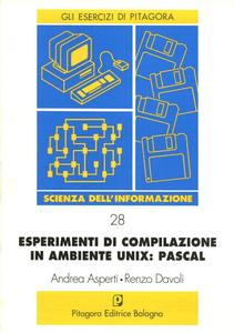 Libro Esperimenti di compilazione in ambiente Unix: Pascal Andrea Asperti , Renzo Davoli