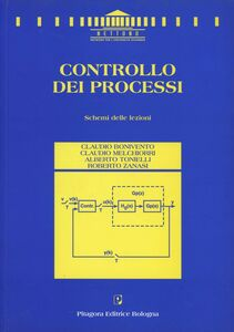 Libro Controllo dei processi. Schemi delle lezioni Claudio Bonivento , Claudio Melchiorri , Alberto Tonielli