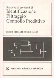 Libro Raccolta di problemi di identificazione filtraggio controllo predittivo Sergio Bittanti , Marco Campi