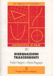 Libro Disequazioni trascendenti Paolo Negrini , Maria Ragagni