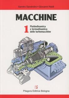 Filmarelalterita.it Macchine. Vol. 1: Fluidodinamica e termodinamica delle turbomacchine. Image