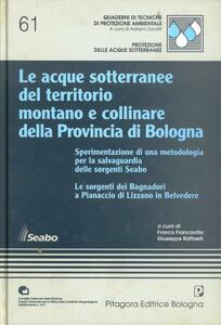Le acque sotterranee del territorio montano e collinare della provincia di Bologna. Sperimentazione di una metodologia per la salvaguardia delle sorgenti Seabo
