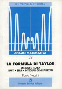 La formula di Taylor. Esercizi e teoria