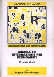 Foto Cover di Misura e integrazione. Per economisti, Libro di Daniele Ritelli, edito da Pitagora