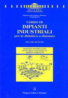 Corso di impianti industriali per la didattica a distanza. Raccolta dei lucidi.pdf