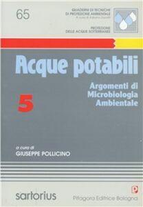 Foto Cover di Acque potabili. Vol. 5: Argomenti di microbiologia ambientale., Libro di Giuseppe Pollicino, edito da Pitagora