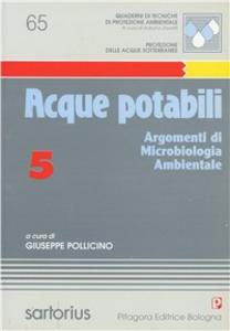 Libro Acque potabili. Vol. 5: Argomenti di microbiologia ambientale. Giuseppe Pollicino