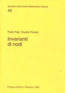 Libro Invarianti di nodi Paolo Papi , Claudio Procesi