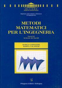 Foto Cover di Metodi matematici per l'ingegneria. Esercizi. Schemi dei lucidi, Libro di Marco Codegone,Marta Calanchi, edito da Pitagora