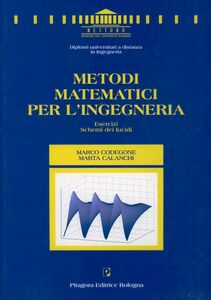Libro Metodi matematici per l'ingegneria. Esercizi. Schemi dei lucidi Marco Codegone , Marta Calanchi