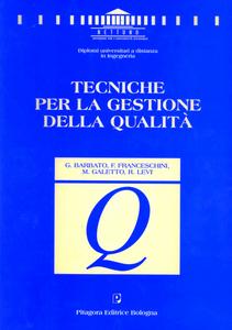 Libro Tecniche per la gestione della qualità Giulio Barbato , Fiorenzo Franceschini , Raffaello Levi