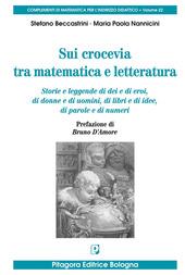 Sui crocevia tra matematica e letteratura. Storie e leggende di dei e di eroi, di donne e di uomini, di libri e di idee, di parole e di numeri
