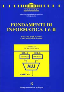 Libro Fondamenti di informatica 1 e 2. Raccolta degli schemi e dei lucidi delle lezioni