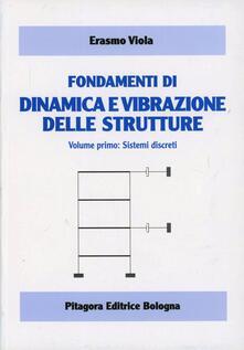 Listadelpopolo.it Fondamenti di dinamica e vibrazione delle strutture. Vol. 1: Sistemi discreti. Image