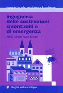 Libro Ingegneria delle costruzioni smontabili e di emergenza Attilio Carotti , Paolo Benetti
