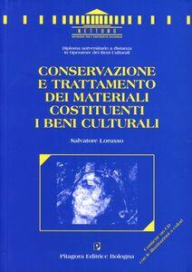 Libro Conservazione e trattamento dei materiali costituenti i beni culturali. Con CD-ROM Salvatore Lorusso