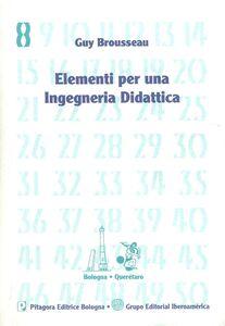 Libro Elementi per una ingegneria didattica Guy Brousseau