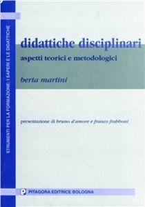 Libro Didattiche disciplinari. Aspetti teorici e metodologici Berta Martini