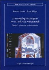 Le metodologie scientifiche per lo studio dei beni culturali. Diagnosi e valutazione tecnico-economica