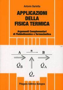 Applicazioni della fisica termica. Argomenti complementari di fluidodinamica e termocinetica