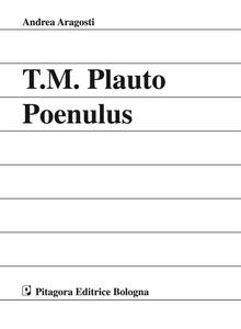 Libro Tito Maccio Plauto. Poenulus Andrea Aragosti