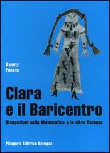 Clara e il baricentro. Divagazioni sulla matematica e le altre scienze