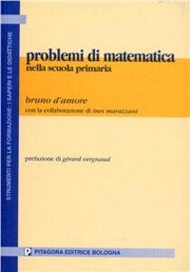 Libro Problemi di matematica nella scuola primaria Bruno D'Amore , Ines Marazzani