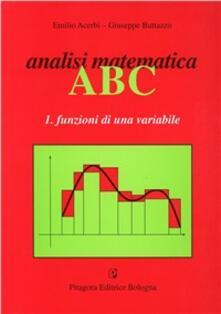 Criticalwinenotav.it Analisi matematica ABC. Vol. 1: Funzioni di una variabile. Image