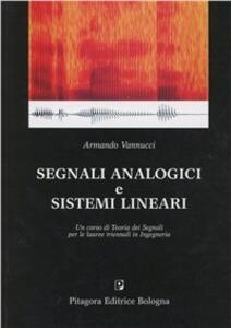Segnali analogici e sistemi lineari. Un corso di teoria dei segnali per le lauree triennali in ingegneria