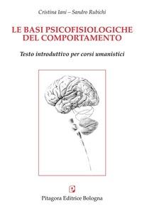 Le Le basi psicofisiologiche del comportamento - Iani Cristina Rubichi Sandro - wuz.it