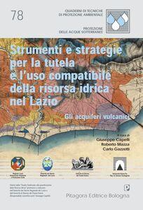 Foto Cover di Strumenti e strategie per la tutela e l'uso compatibile della risorsa idrica nel Lazio. Gli acquiferi vulcanici, Libro di  edito da Pitagora