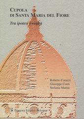 Cupola di Santa Maria del Fiore. Tra ipotesi e realta. Studi e ricerche per un'indagine avanzata. Con CD-ROM