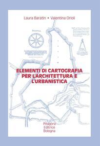 Elementi di cartografia per l'architettura e l'urbanistica. Con CD-ROM