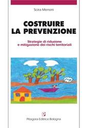 Costruire la prevenzione. Strategie di riduzione e mitigazione dei rischi territoriali