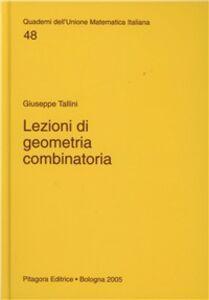 Foto Cover di Lezioni di geometria combinatoria, Libro di Giuseppe Tallini, edito da Pitagora