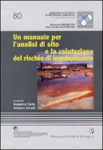 Libro Un manuale per l'analisi di sito e la valutazione del rischio di inquinamento